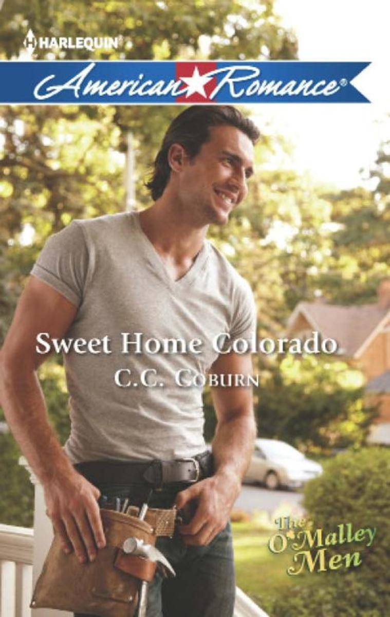 Sweet Home Colorado (Mills & Boon American Romance) (The O'Malley Men, Book 3)