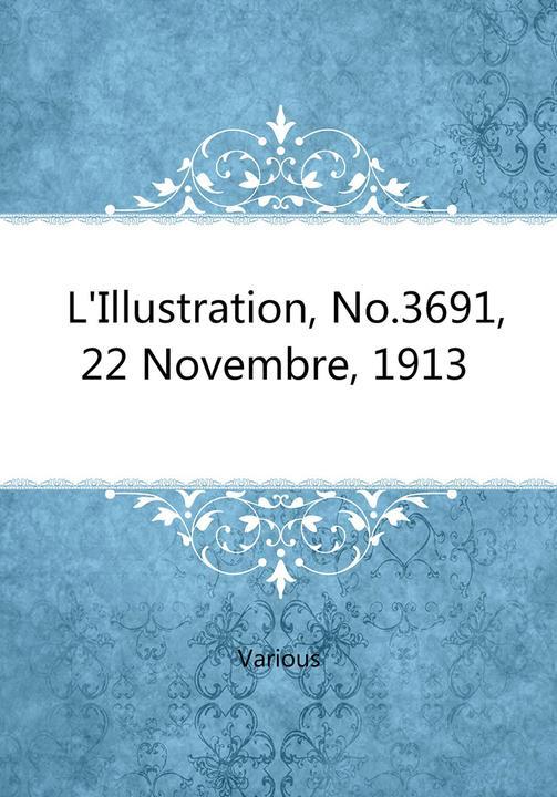 L'Illustration, No. 3691, 22 Novembre, 1913