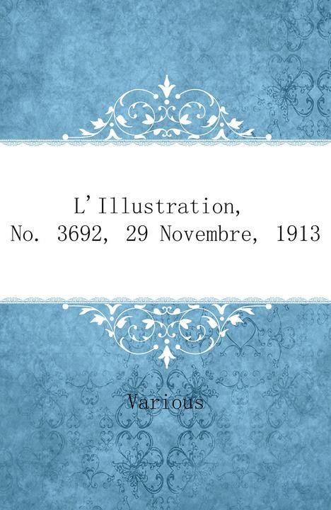 L'Illustration, No. 3692, 29 Novembre, 1913