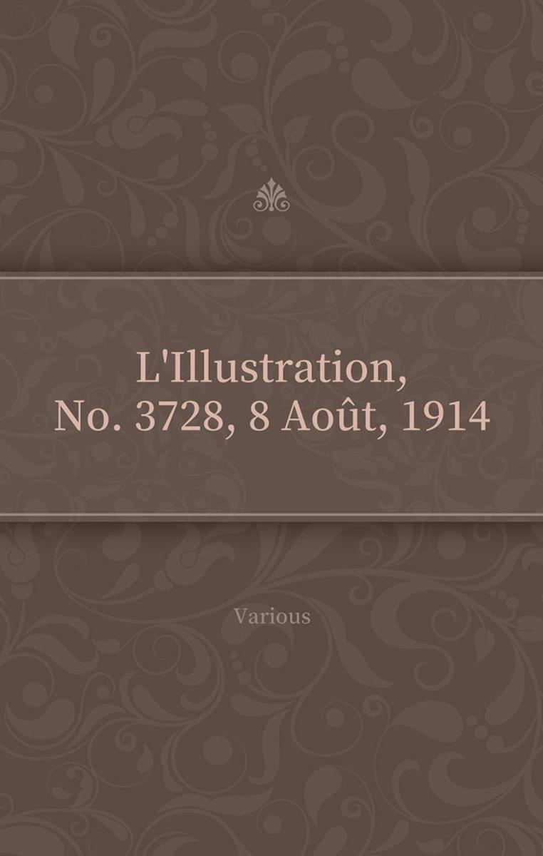 L'Illustration, No. 3728, 8 Ao?t, 1914