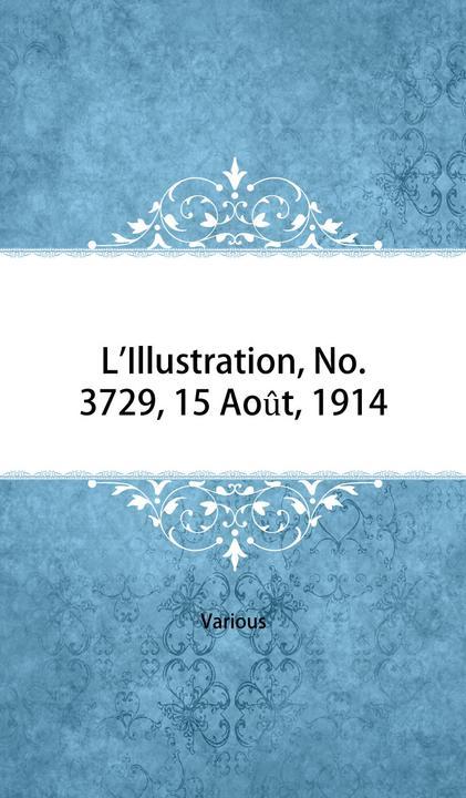 L'Illustration, No. 3729, 15 Ao?t, 1914