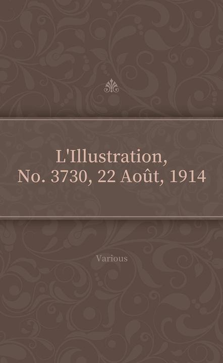 L'Illustration, No. 3730, 22 Ao?t, 1914