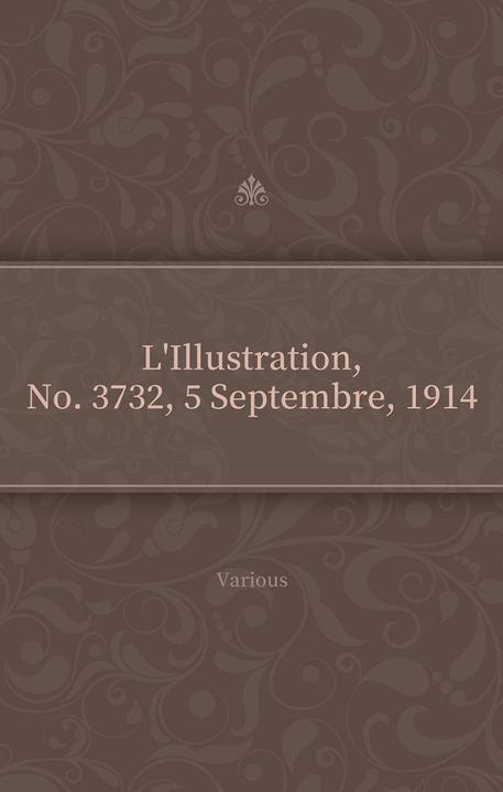 L'Illustration, No. 3732, 5 Septembre, 1914