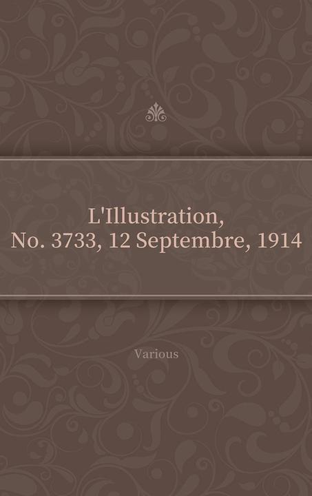 L'Illustration, No. 3733, 12 Septembre, 1914