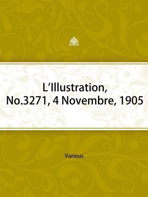 L'Illustration, No. 3271, 4 Novembre, 1905