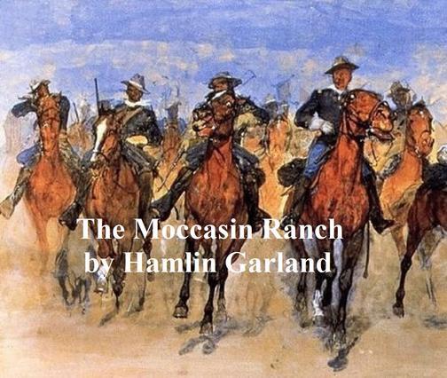 The Moccasin Ranch, A Story of Dakota