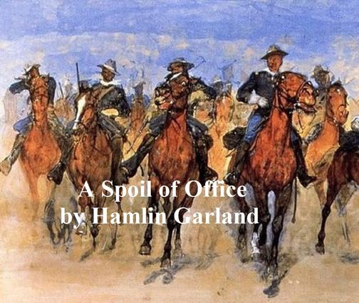 A Spoil of Office. A Story of the Modern West