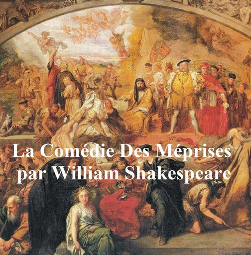 La Comedie des Meprises, Comedy of Errors in French