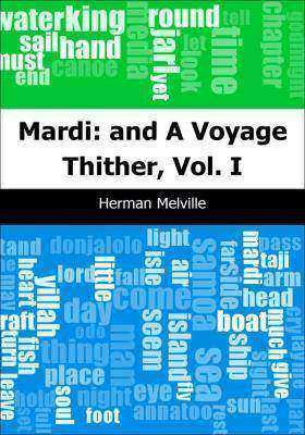 Mardi: and A Voyage Thither, Vol. I