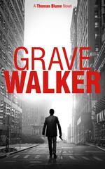Grave Walker:A gripping noir thriller