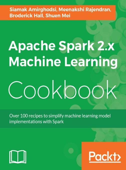 Apache Spark 2.x Machine Learning Cookbook