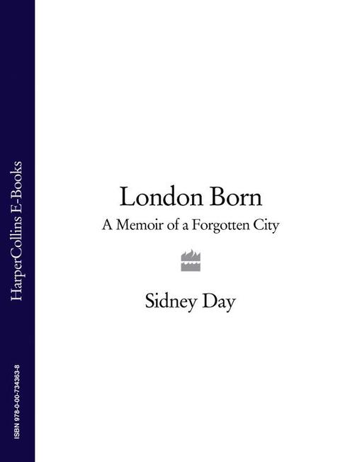 London Born: A Memoir of a Forgotten City