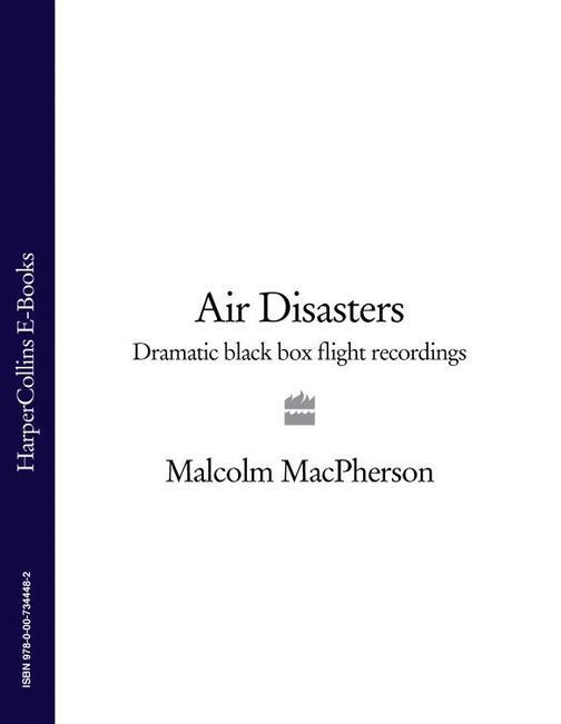 Air Disasters: Dramatic black box flight recordings