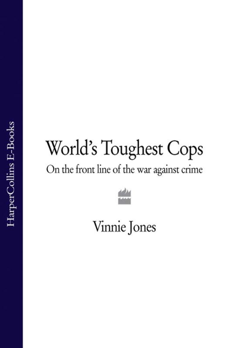 World's Toughest Cops: On the Front Line of the War against Crime