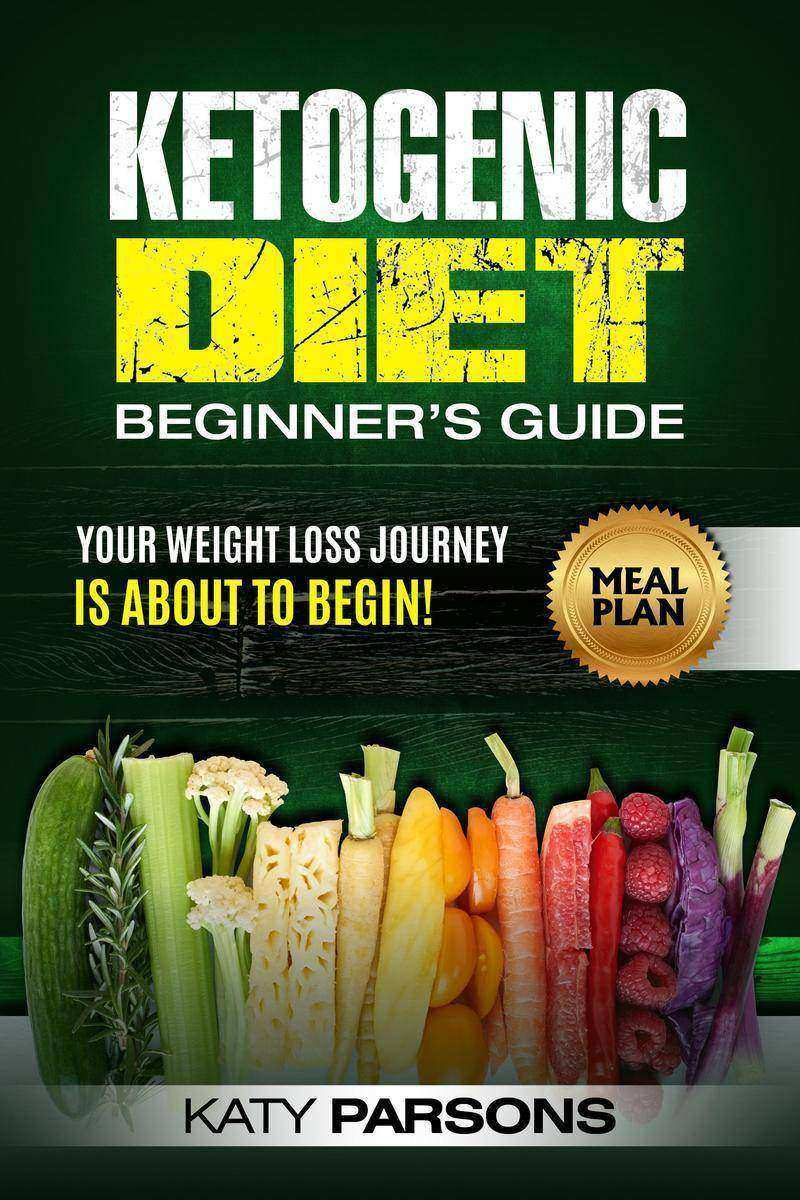 Ketogenic Diet Beginner's Guide Your Weight Loss Journey is About to Begin!