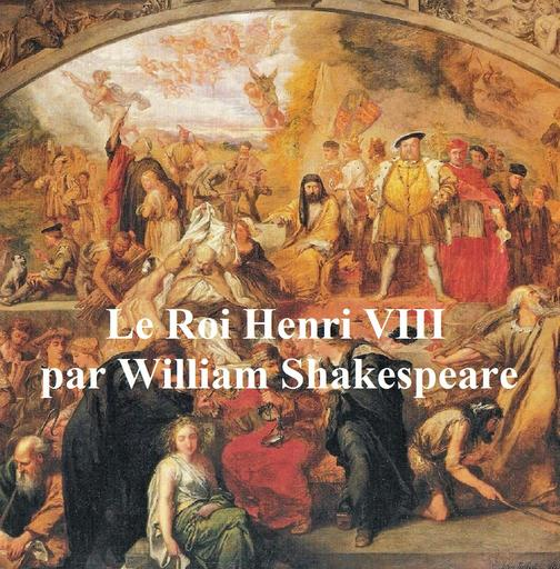 Le Roi Henri VIII (Henry VIII in French)