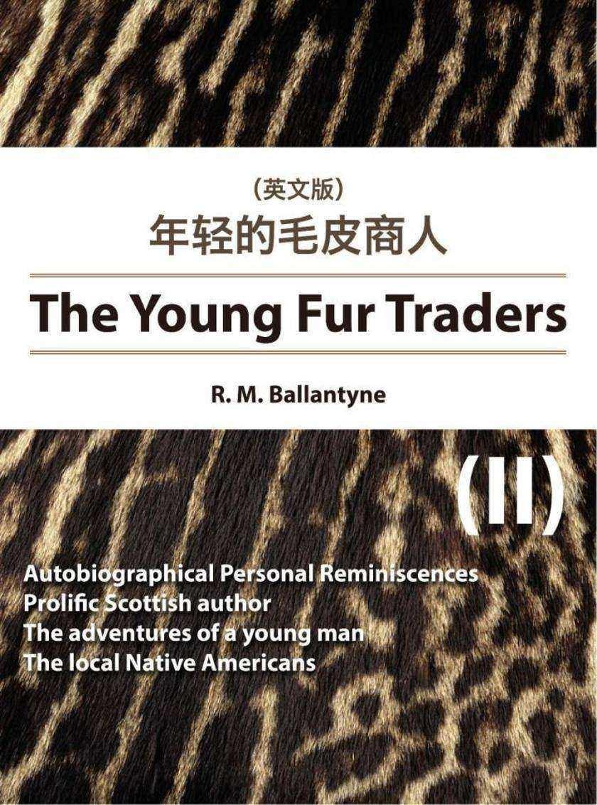 The Young Fur Traders(II) 年轻的毛皮商人(英文版)