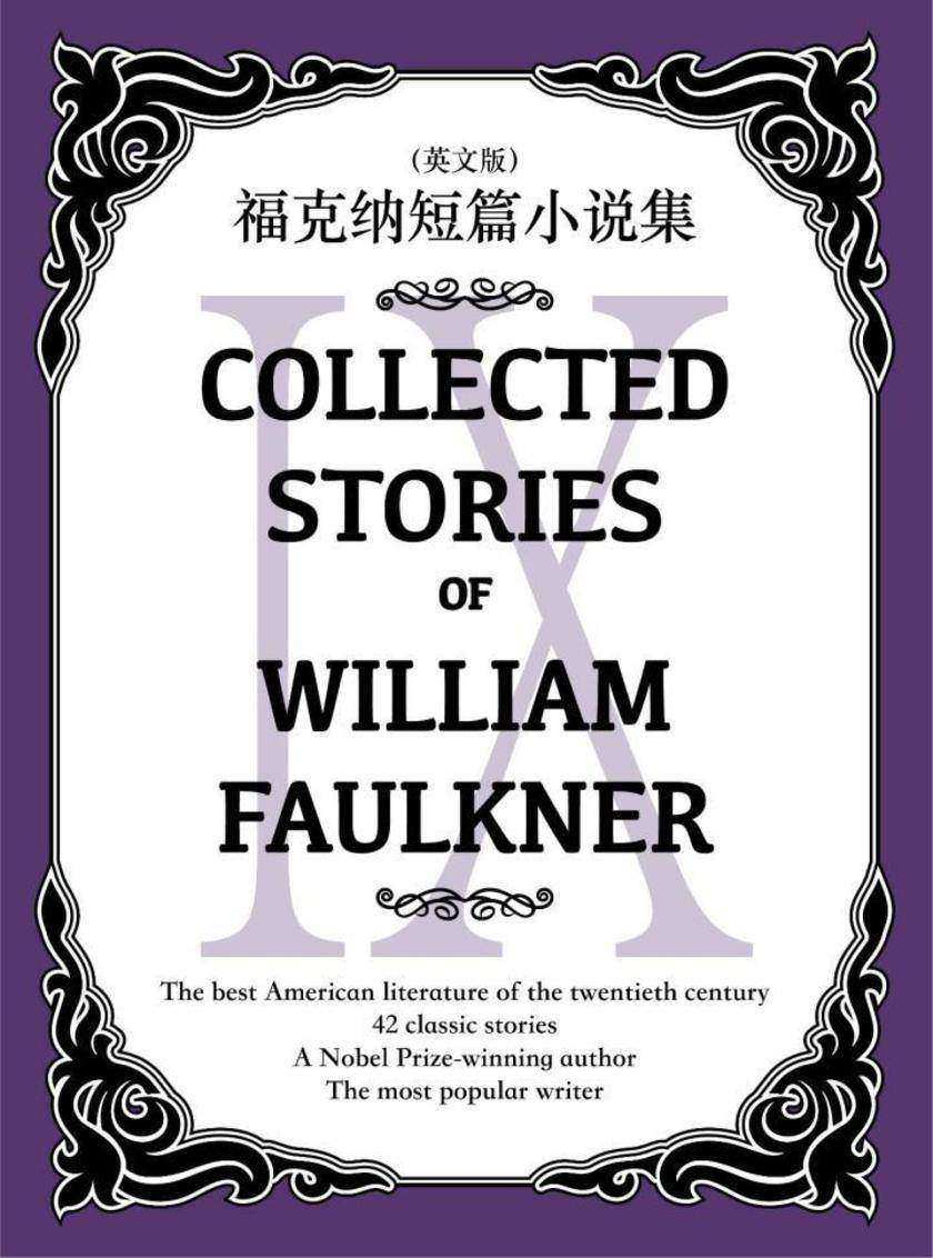 Collected Stories of William Faulkner(IX) 福克纳短篇小说集(英文版)