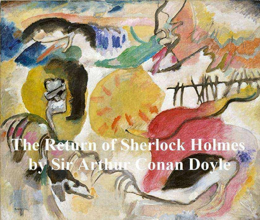 The Return of Sherlock Holmes, Third of the Five Sherlock Holmes Short Story Col