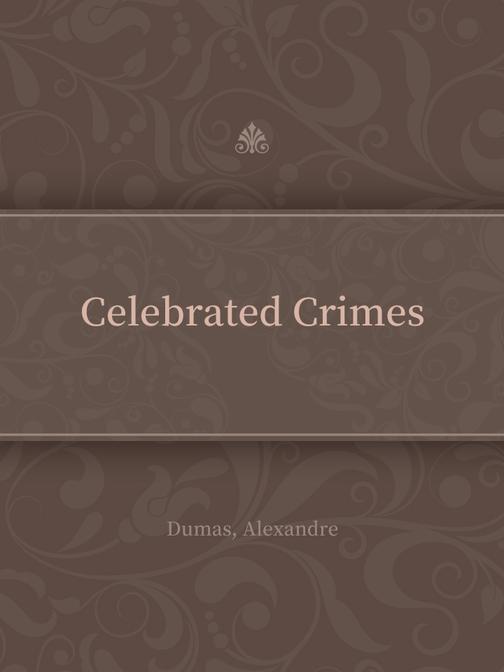Celebrated Crimes(Complete)