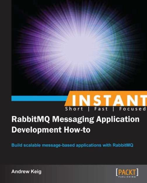 Instant RabbitMQ Messaging Application Development How-to