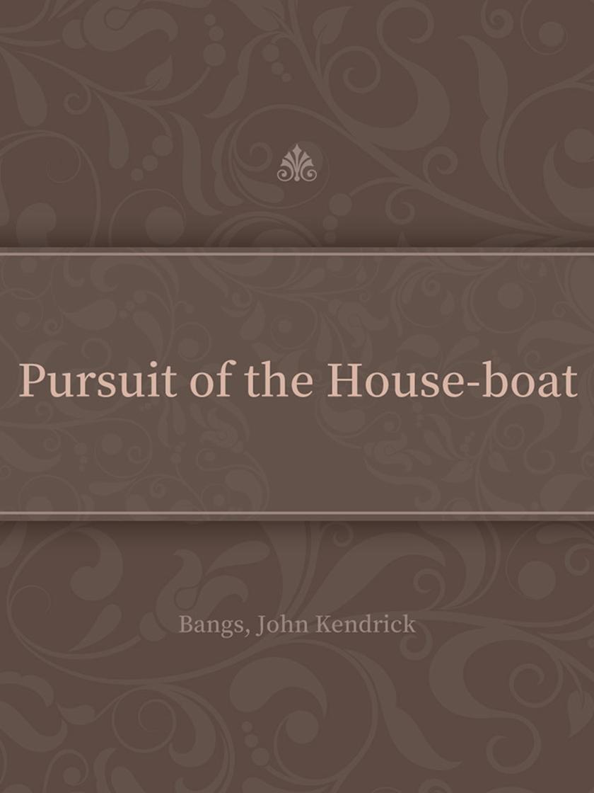 Pursuit of the House-boat