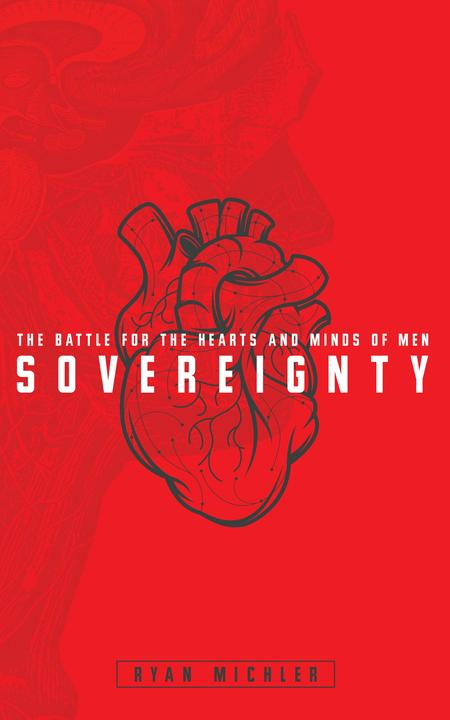 Sovereignty:The Battle for the Hearts and Minds of Men