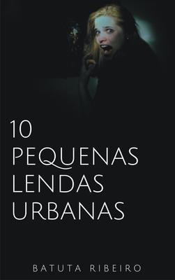 10 Pequenas lendas urbanas