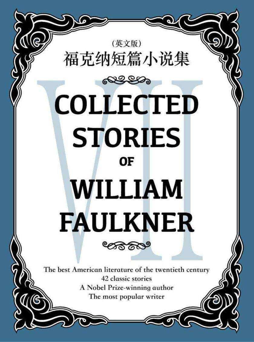 Collected Stories of William Faulkner(VII) 福克纳短篇小说集(英文版)