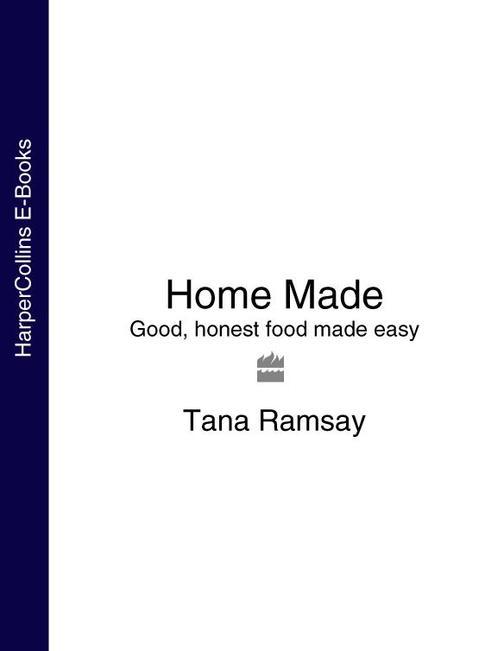Home Made: Good, honest food made easy