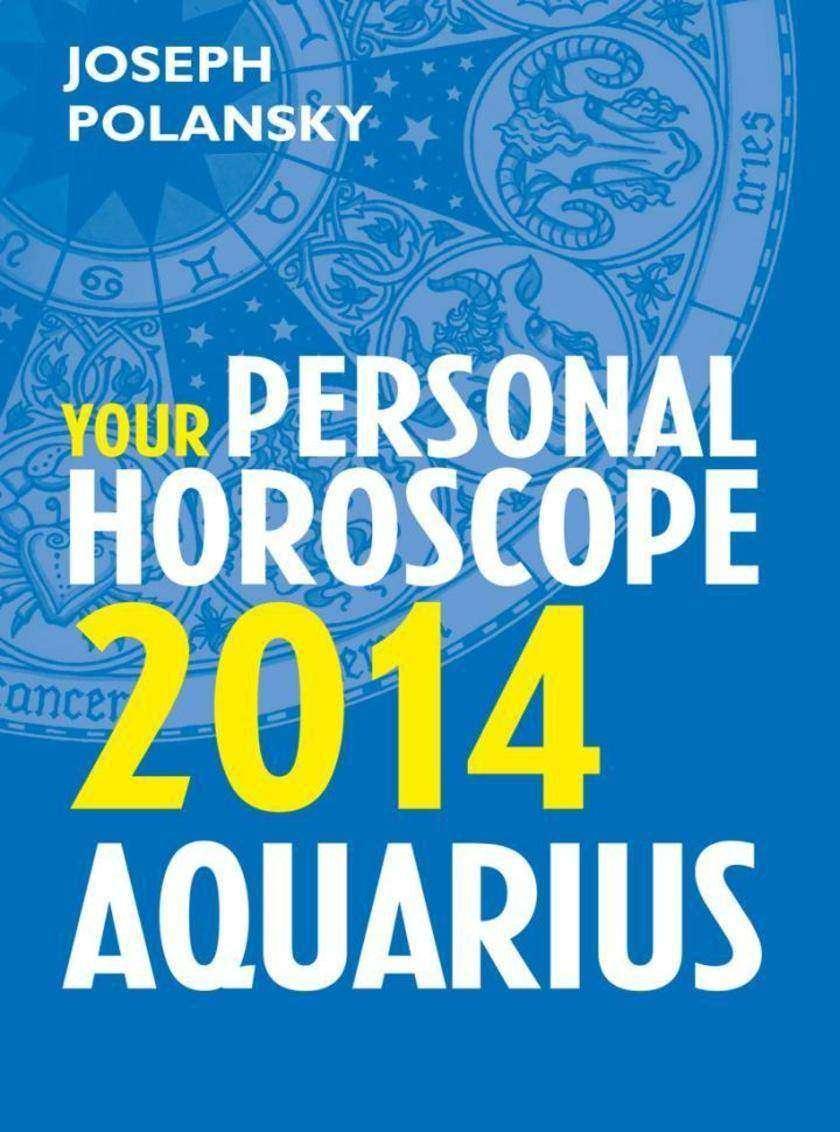 Aquarius 2014: Your Personal Horoscope