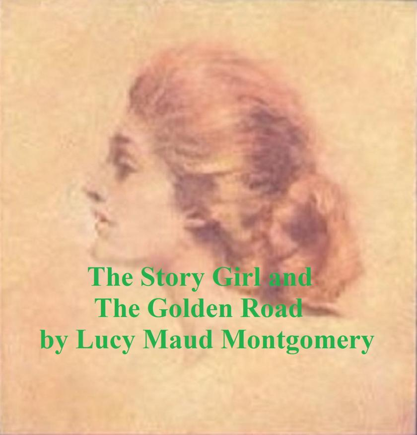 The Story Girl and The Golden Road
