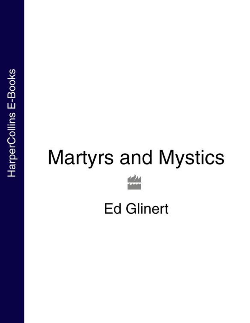 Martyrs and Mystics