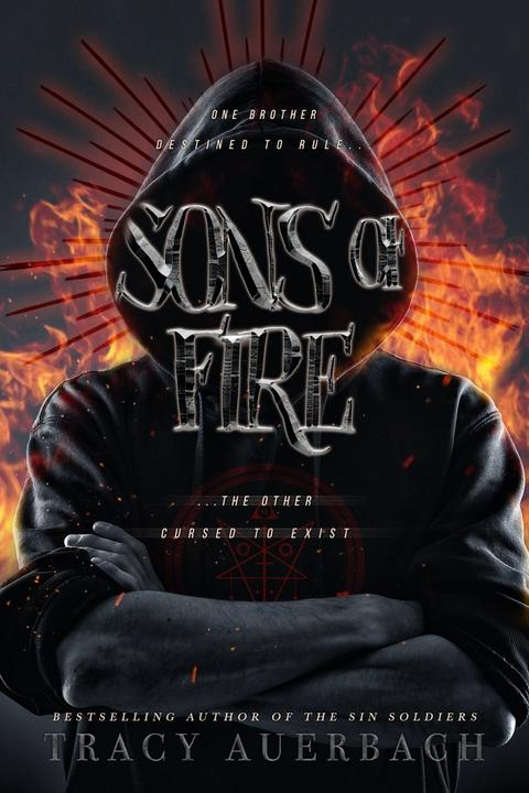 Sons of Fire: One brother destined to rule... the other cursed to exist