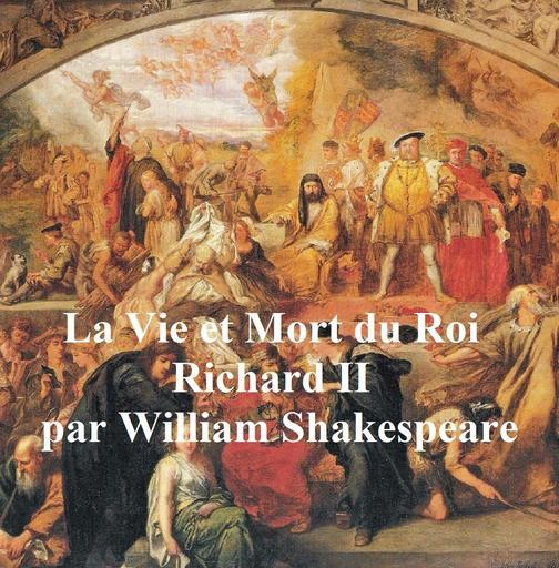 La Vie et la Mort du Roi Richard II (Richard II in French)