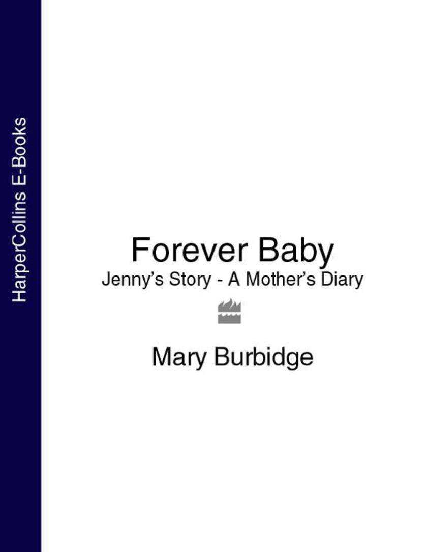 Forever Baby: Jenny's Story - A Mother's Diary