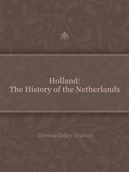 HollandThe History of the Netherlands