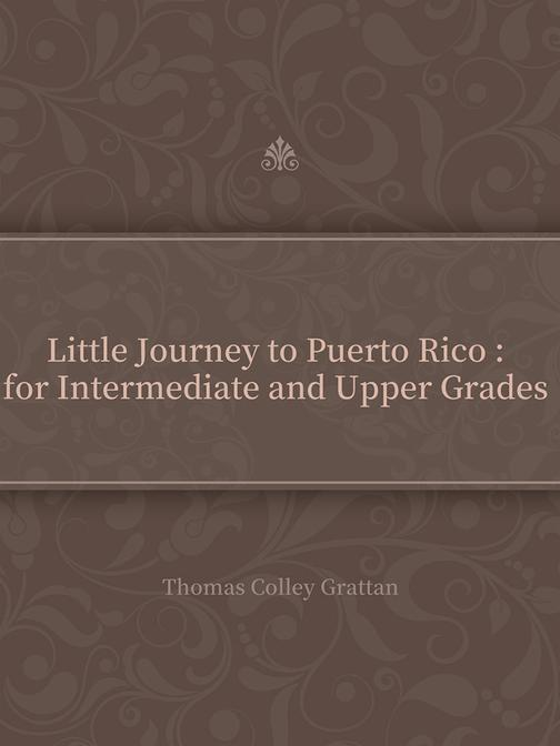 Little Journey to Puerto Rico for Intermediate and Upper Grades