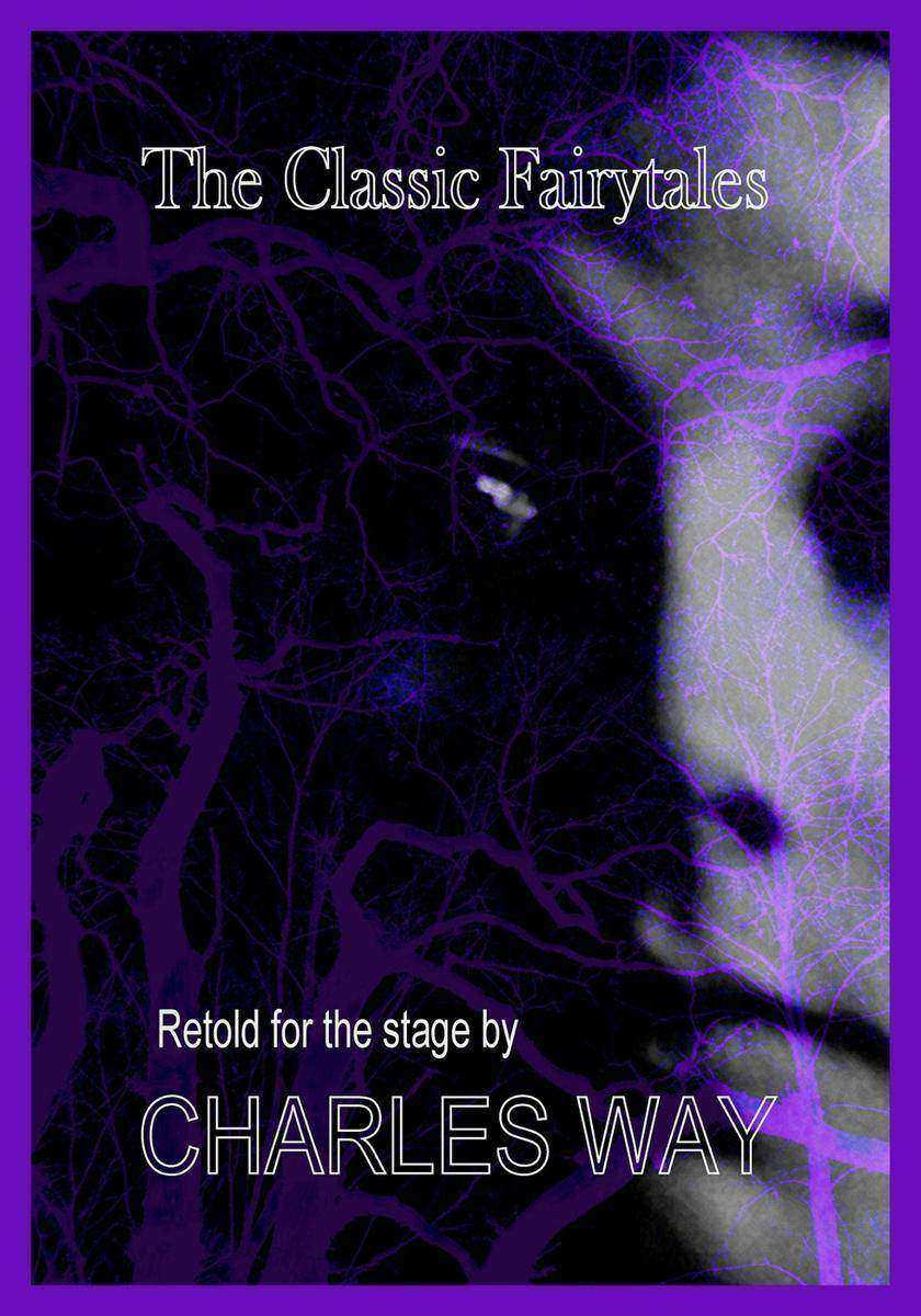 The Classic Fairytales: Retold for the Stage