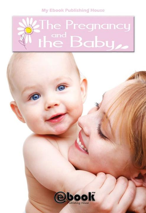 The Pregnancy and the Baby
