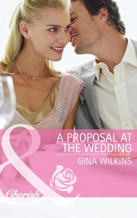 A Proposal at the Wedding (Mills & Boon Cherish) (Bride Mountain, Book 2)