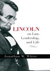Lincoln on Law, Leadership, and Life