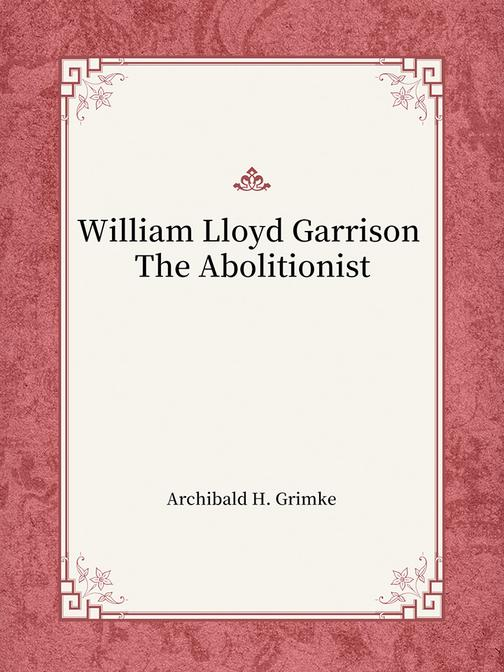 William Lloyd Garrison The Abolitionist