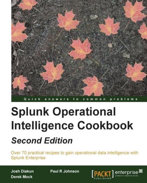 Splunk Operational Intelligence Cookbook - Second Edition