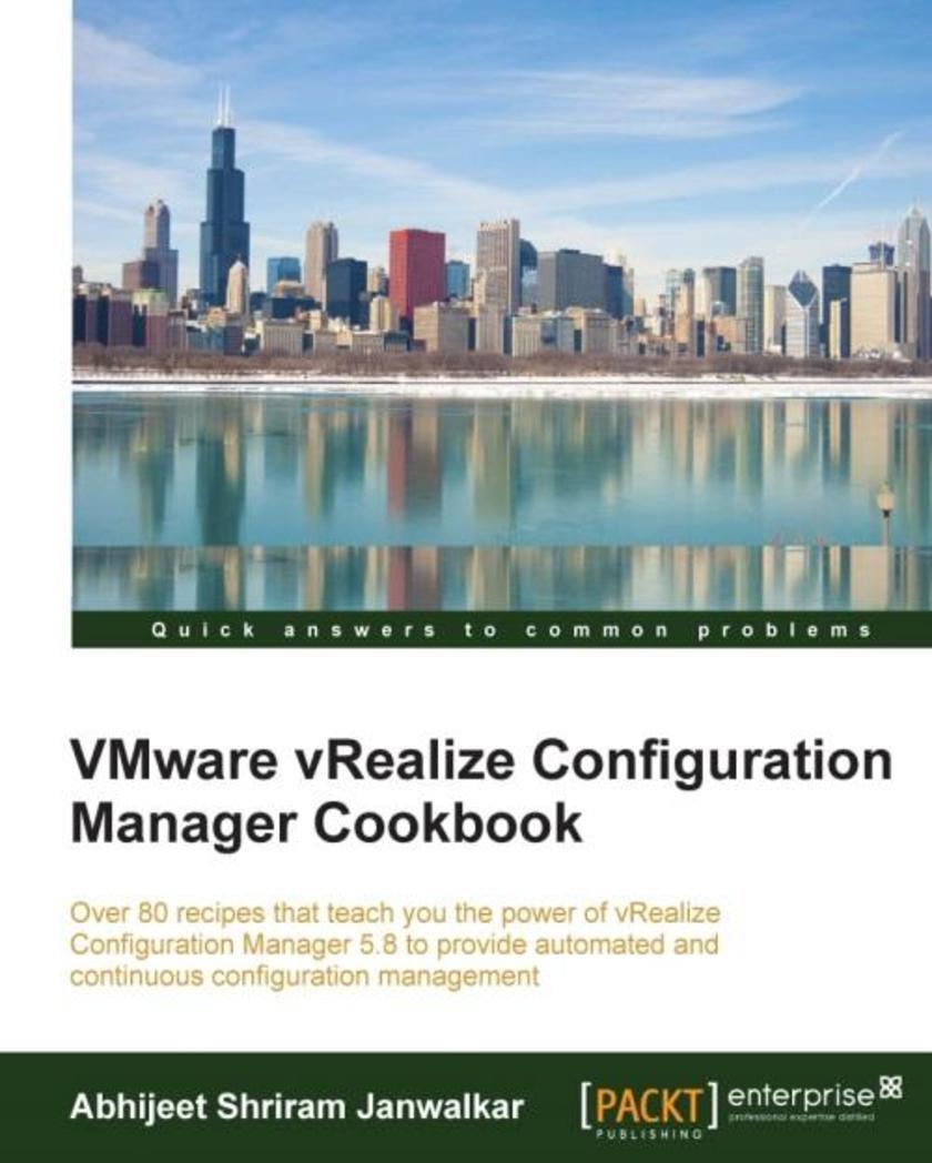 VMware vRealize Configuration Manager Cookbook