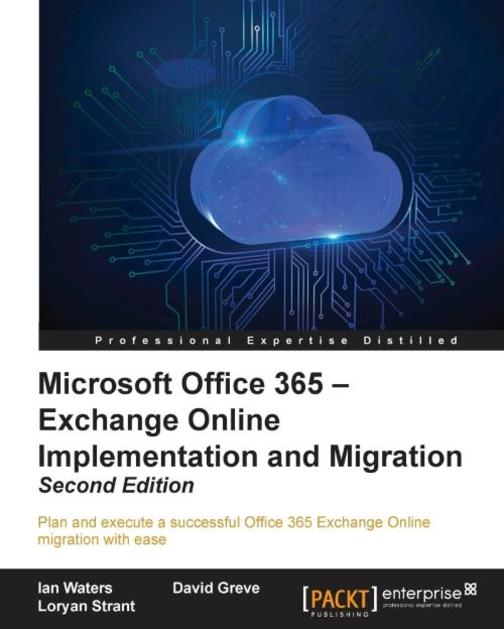 Microsoft Office 365 – Exchange Online Implementation and Migration - Second Edi