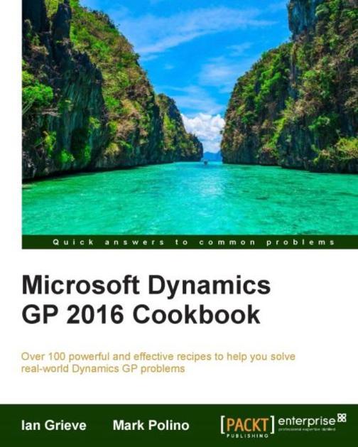 Microsoft Dynamics GP 2016 Cookbook