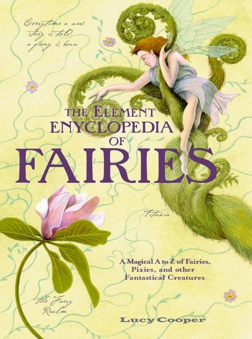 THE ELEMENT ENCYCLOPEDIA OF FAIRIES