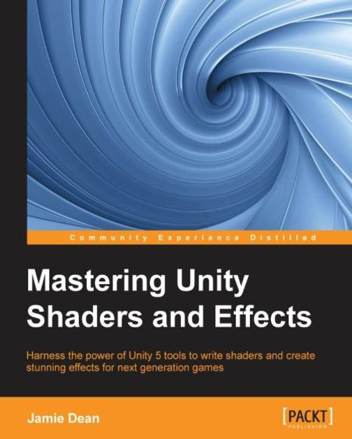 Mastering Unity Shaders and Effects