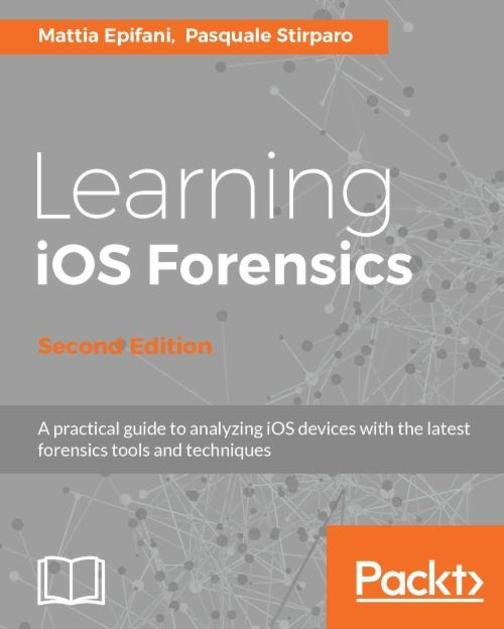 Learning iOS Forensics - Second Edition